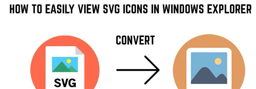 how to easily view svg icon in explorer